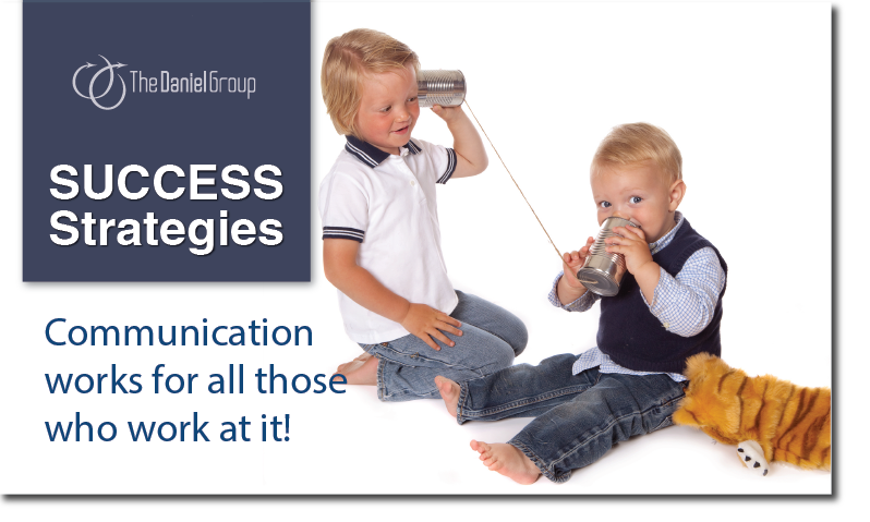 Customer Experience Success Strategies: Communication works for all those who work at it!