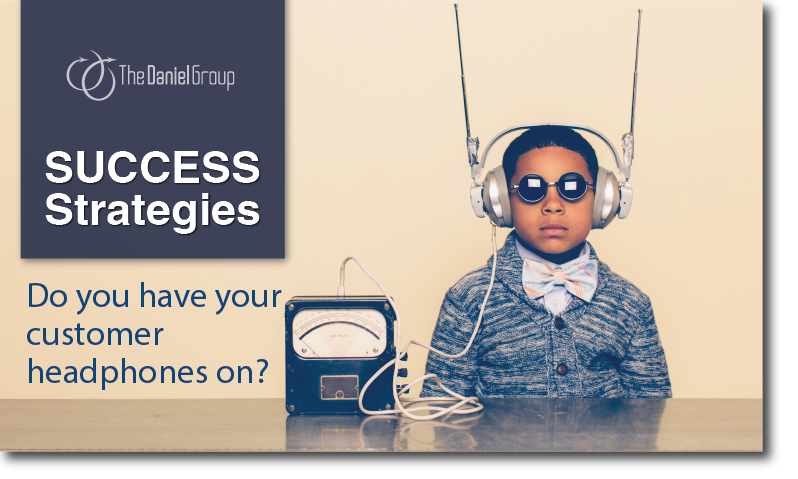 Customer Experience Success Strategies: Do you have your customer headphones on?