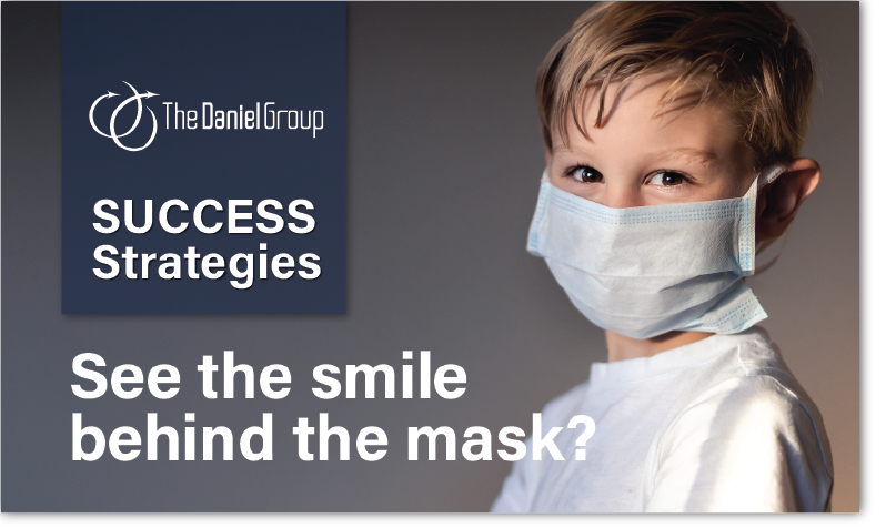 Customer Experience Success Strategies: See the smile behind the mask?