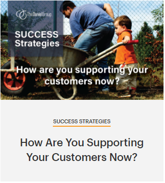 The Daniel Group How are you supporting your customers now?