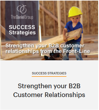 The Daniel Group Strengthen your B2B Customer Relationships from the Front-Line