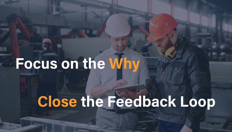 B2B customers, focus on the why; close the feedback loop