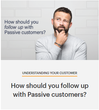 The Daniel Group How should you follow up with Passive Customers?