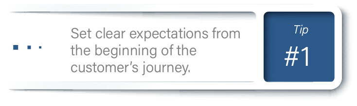Effective CX Communication: Tip 1; set clear expectations from the beginning of the customer's journey.