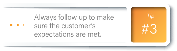 Effective CX Communication: Tip 3, Always follow up to make sure the customer's expectations are met.