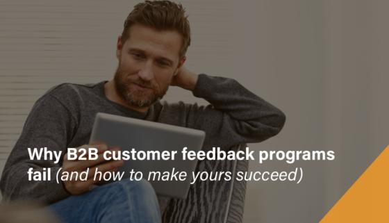 Customer Feedback Ebook: Why B2B Customer Feedback Program Fail